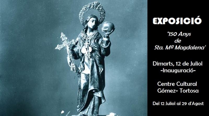 12 Juliol – Inauguració Exposició – 150 anys de Santa María Magdalena